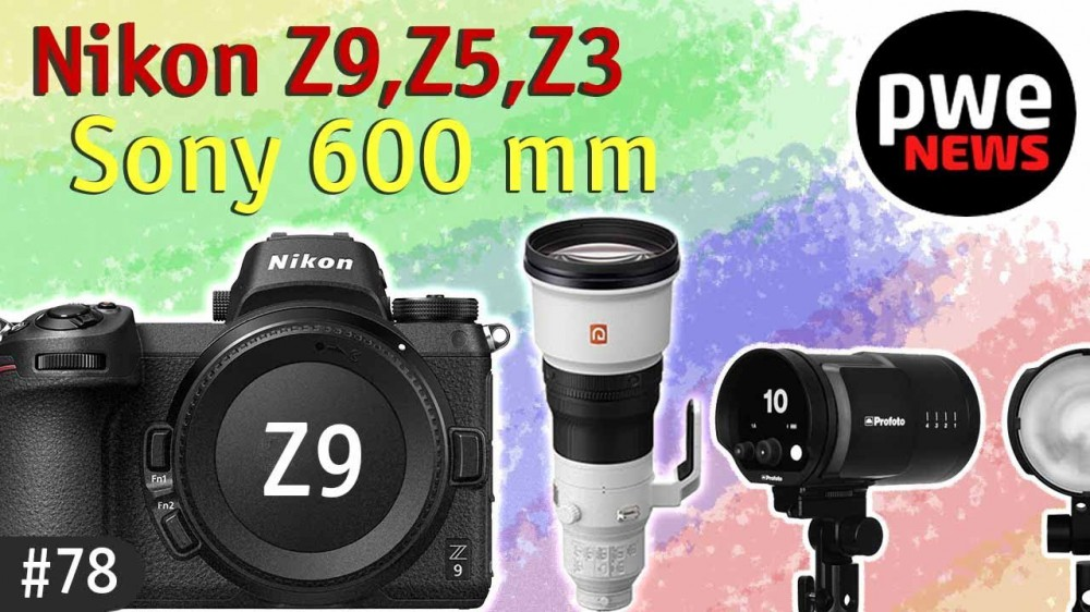 PWE News #78 | Nikon Z9, Z5, Z3 | Sony 600 mm | Ч/Б Fujifilm | Стабилизация Canon R