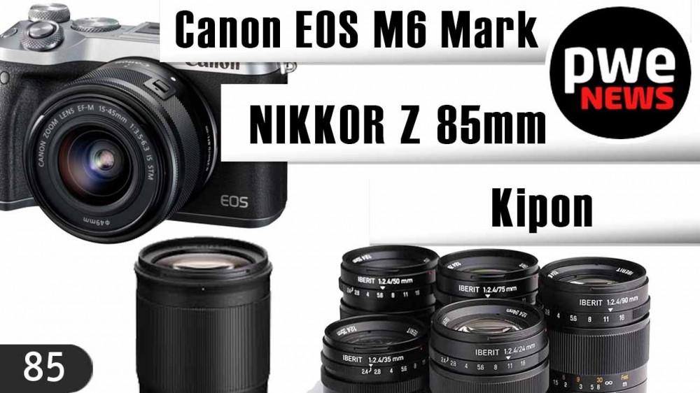 PWE New #85   Трудности Canon   5 объективов Kipon   NIKKOR Z 85mm f/1.8 S