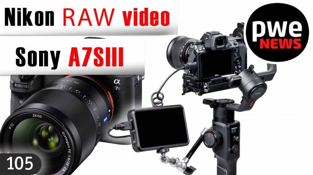 PWE News #105 | RAW-видео Nikon | Слухи о Sony a7S III | Zenit M продают в США
