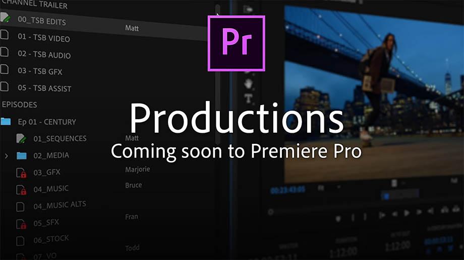 Новое управление продакшеном в Adobe Premiere для комплексной и командной работы