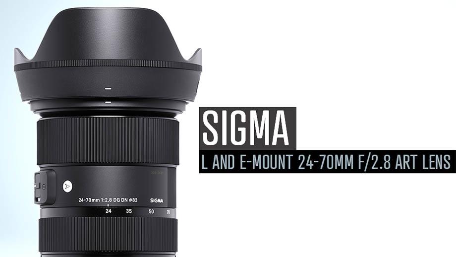 Представлен Sigma 24-70mm f/2.8 DG DN Art  под байонеты Leica L и Sony E