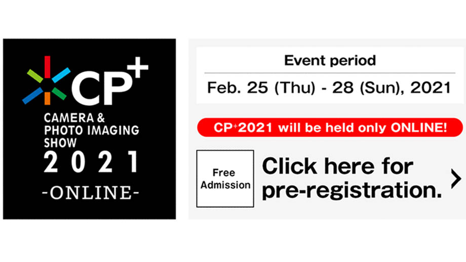 CP+ 2021 | Camera & Photo Imaging Show