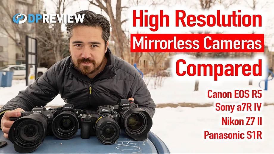 В DPReview выбрали лучшую камеру из Canon EOS R5, Sony a7R IV, Nikon Z 7II и Panasonic S1R