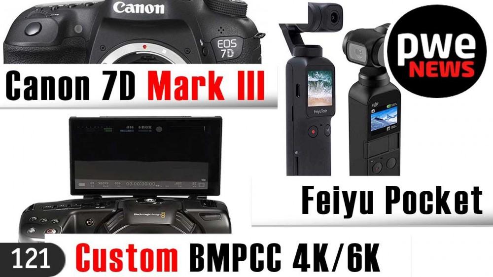PWE News #121 | Canon 7D Mark III | BMPCC с откидным экраном | Sony a7S III, когда? | Патент Nikon