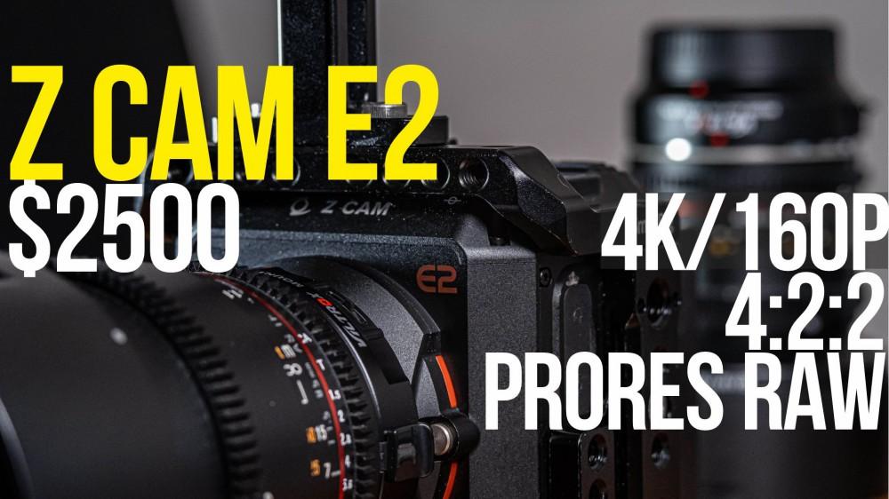 Обзор Z Cam E2 | 4K 160fps, 4:2:2, ProRes RAW | $2500