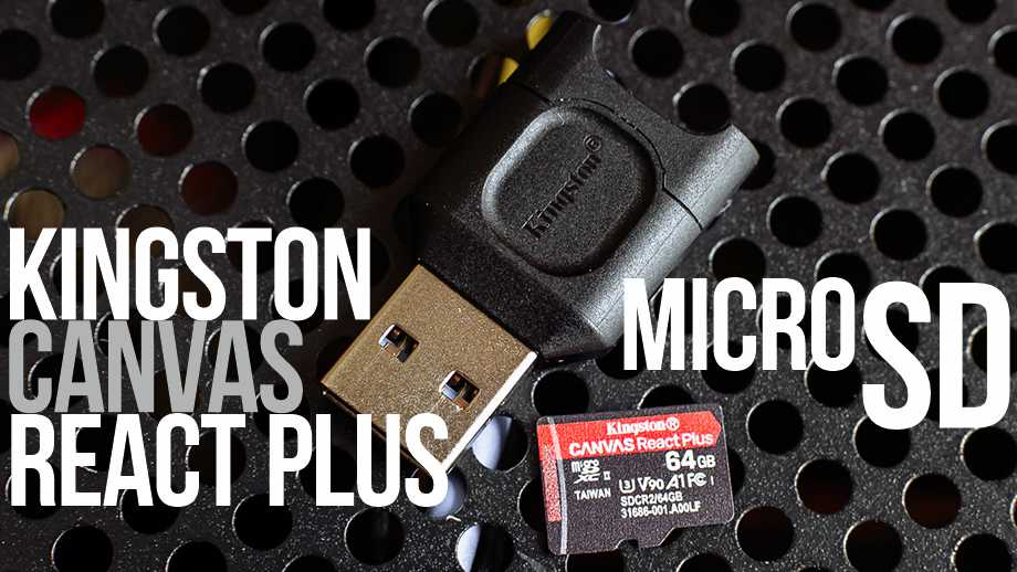 Обзор microSD-карты Kingston Canvas React Plus